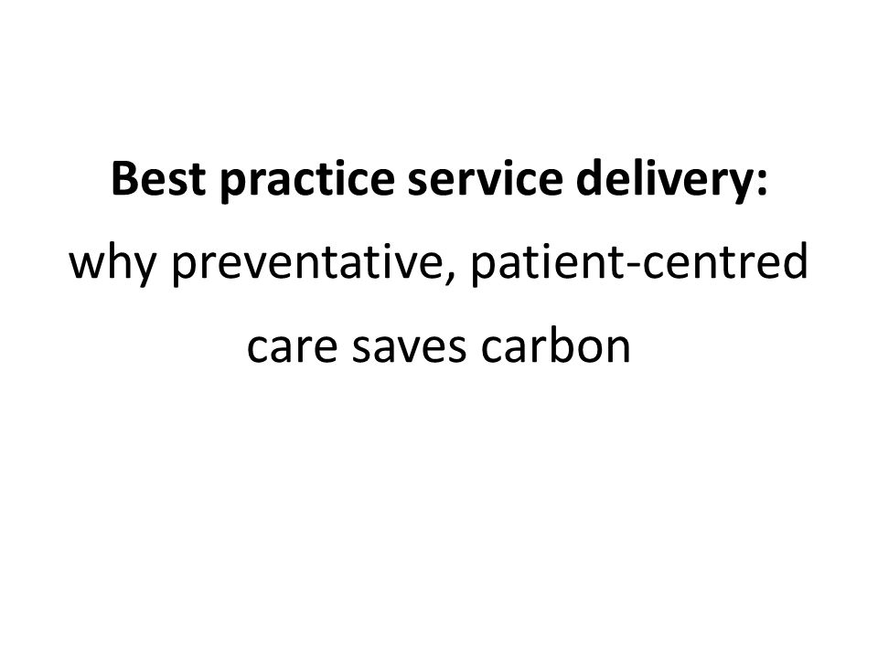 Best practice service delivery: why preventative, patient-centred care saves carbon
