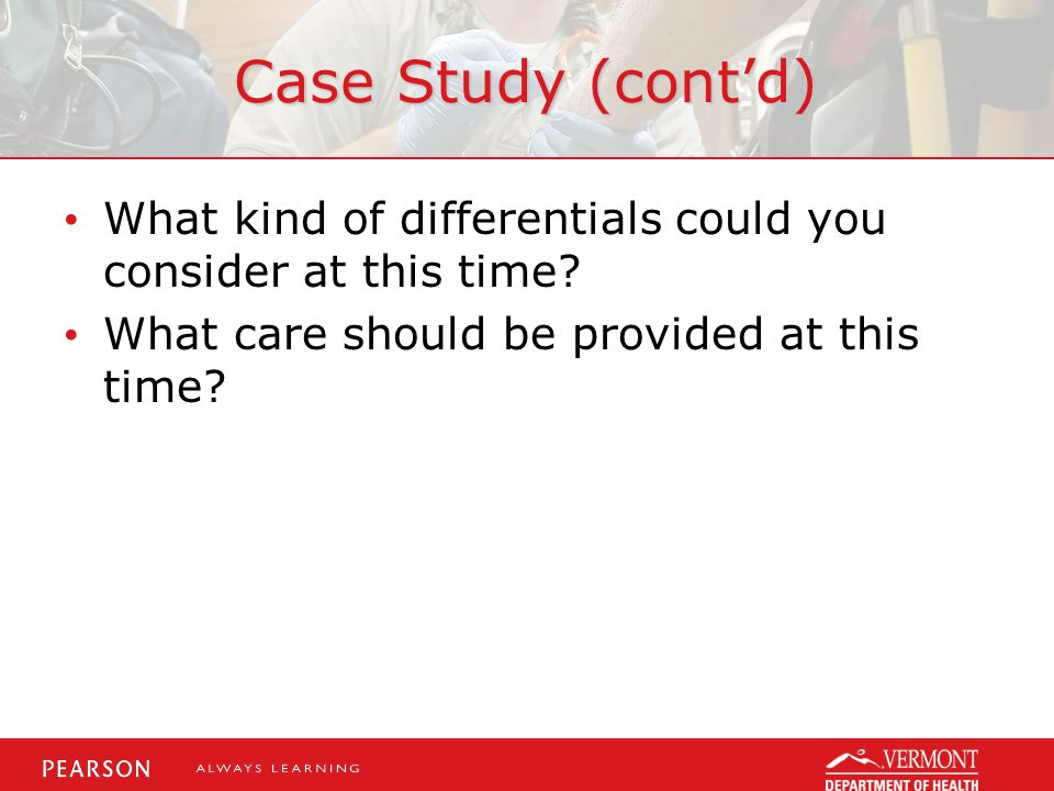 Case Study (cont'd) What kind of differentials could you consider at this time.