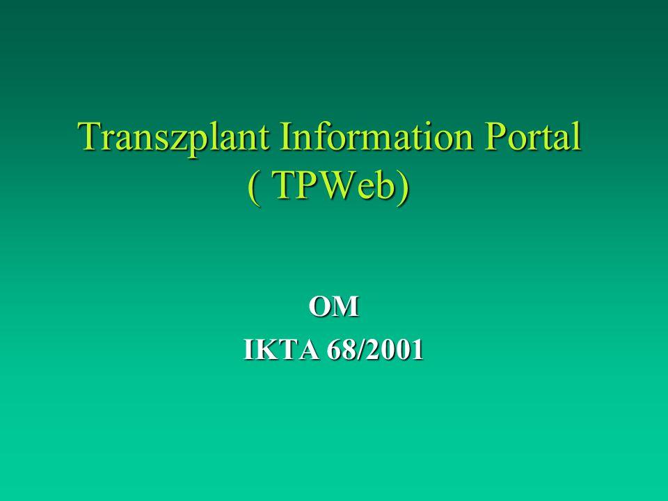 Transzplant Information Portal ( TPWeb) OM IKTA 68/2001