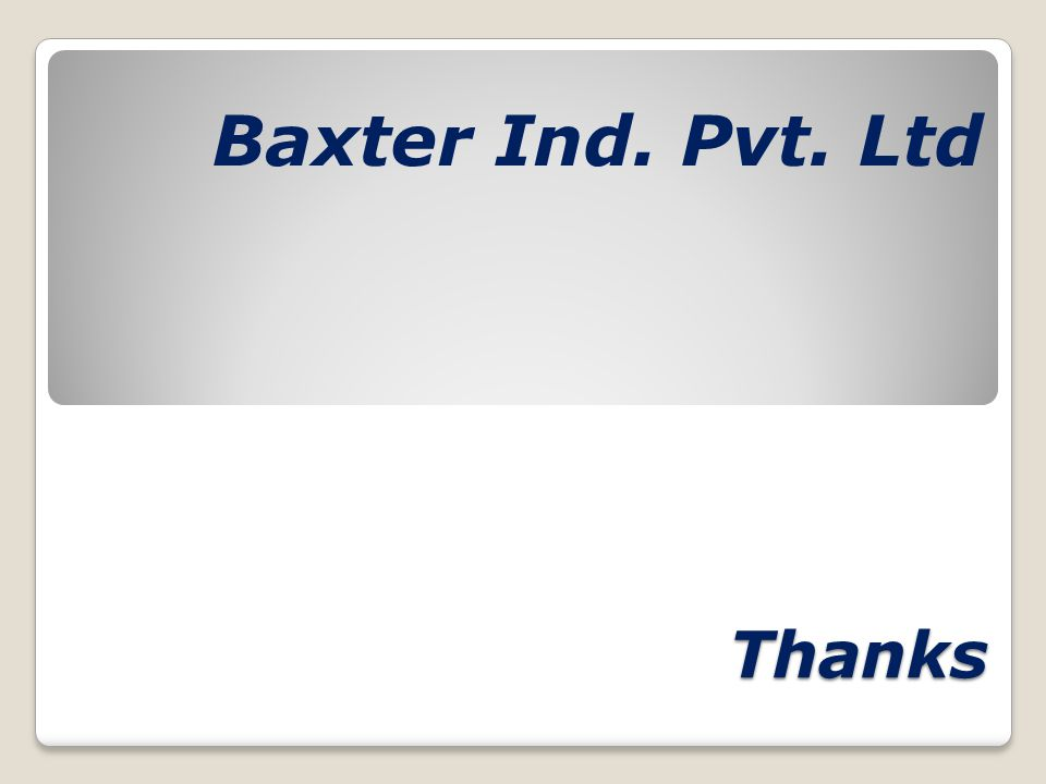 Thanks Baxter Ind. Pvt. Ltd