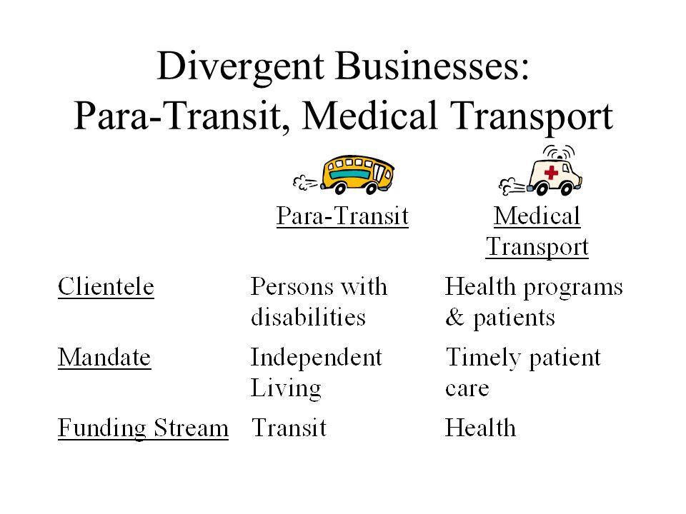 Divergent Businesses: Para-Transit, Medical Transport