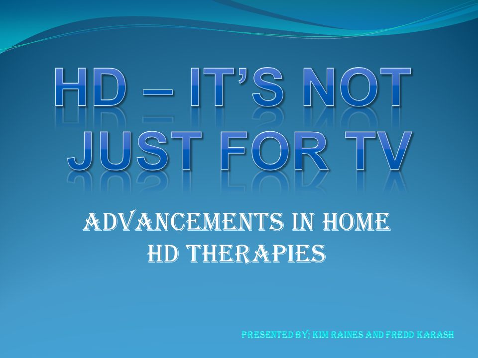 Advancements in home hd therapies