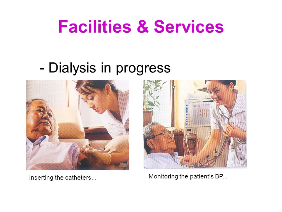 - Interior of Dialysis Centre Facilities & Services NKF patients are cared for by well-trained professionals in dialysis centres that have obtained ISO 9001.2000 certification