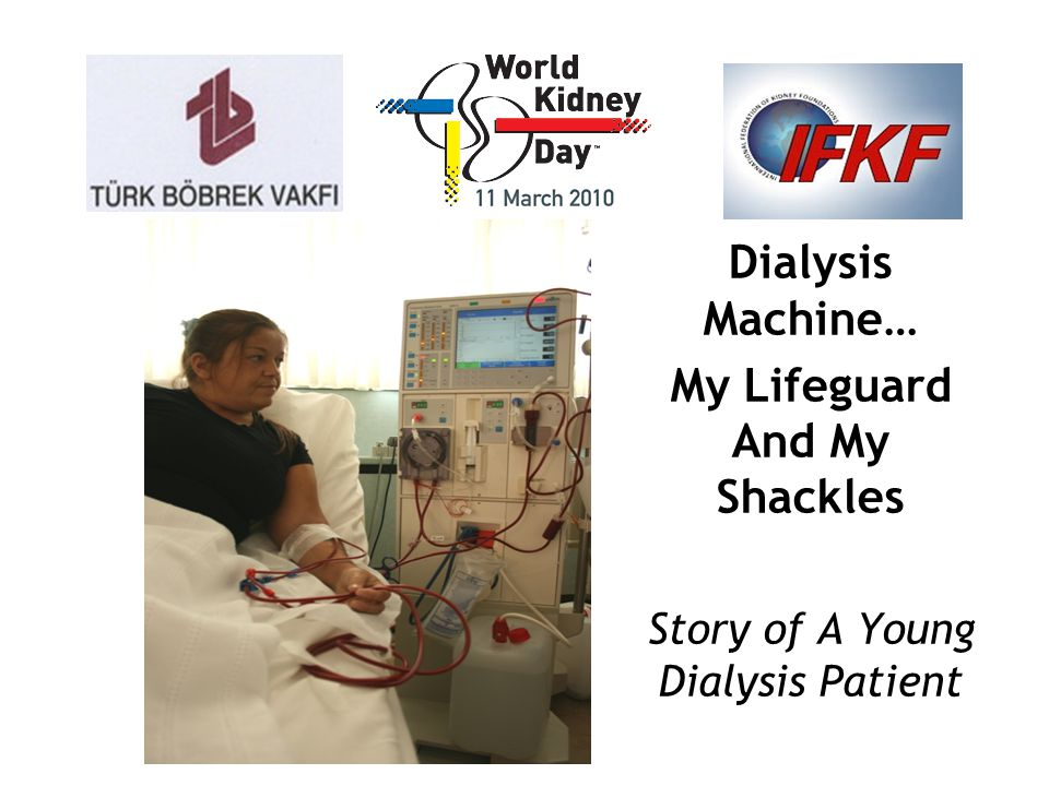 Dialysis Machine… My Lifeguard And My Shackles Story of A Young Dialysis Patient