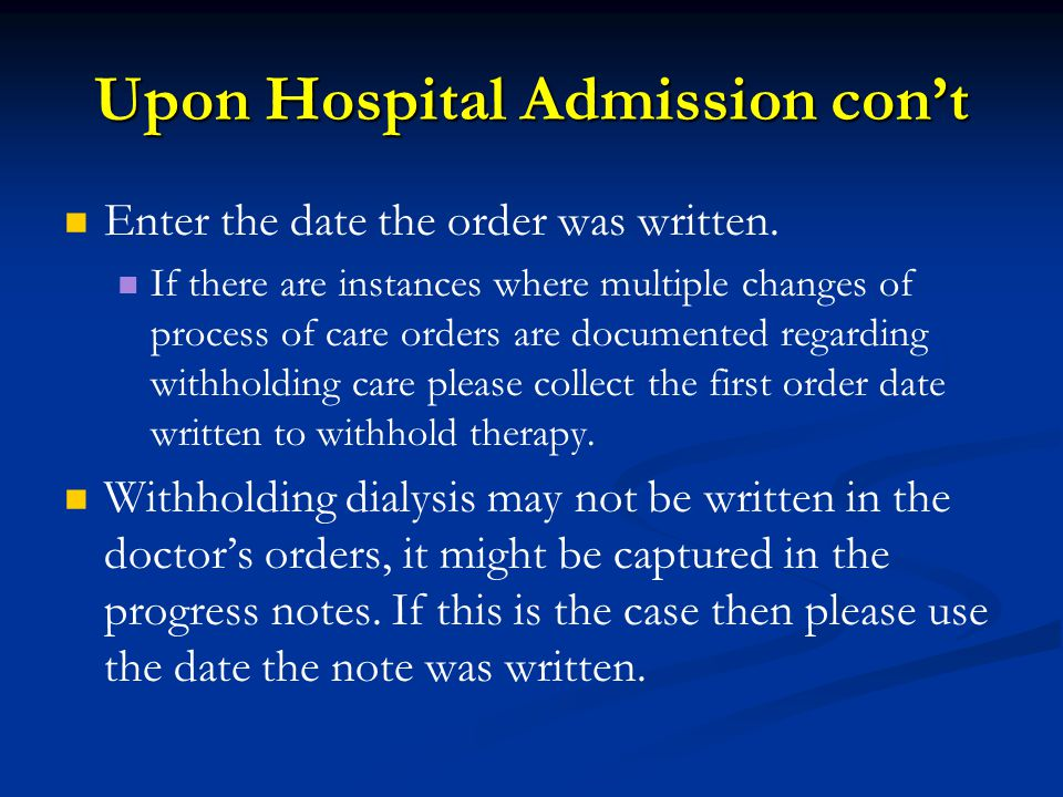 Upon Hospital Admission con't Enter the date the order was written.