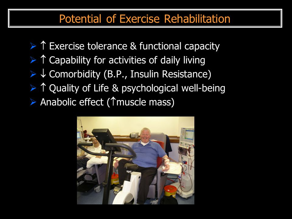 Potential of Exercise Rehabilitation   Exercise tolerance & functional capacity   Capability for activities of daily living   Comorbidity (B.P.,