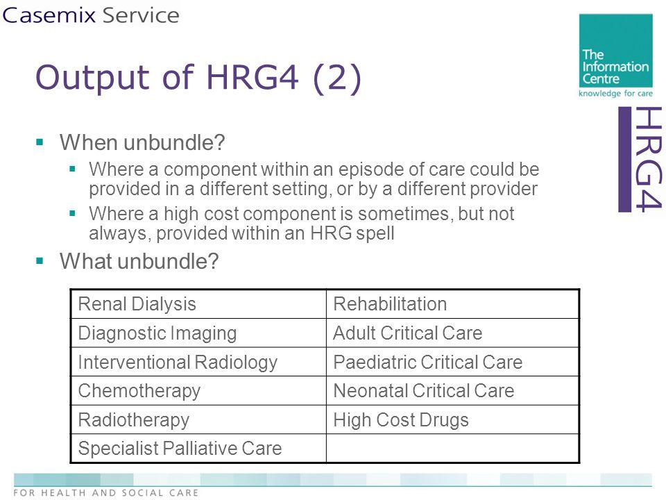 Output of HRG4 (2)  When unbundle.