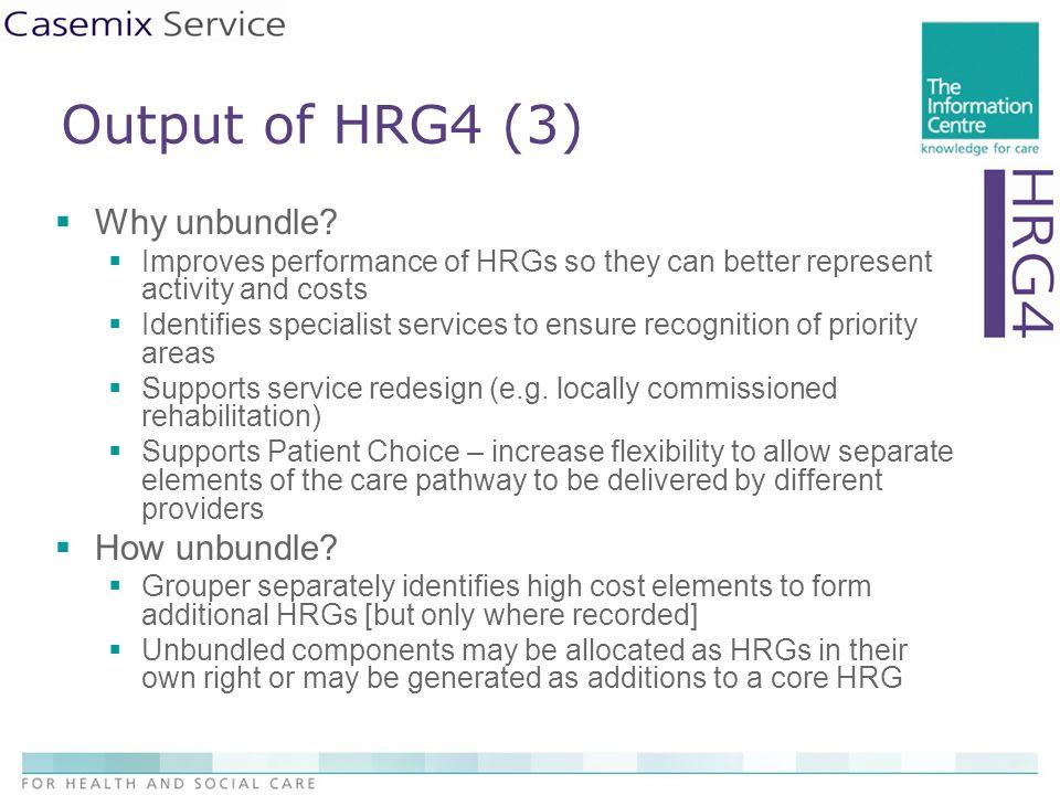 Output of HRG4 (3)  Why unbundle.