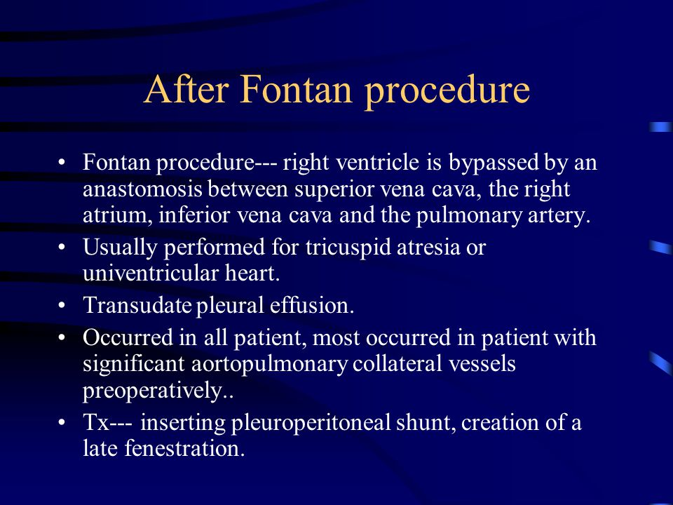 After Fontan procedure Fontan procedure--- right ventricle is bypassed by an anastomosis between superior vena cava, the right atrium, inferior vena cava and the pulmonary artery.