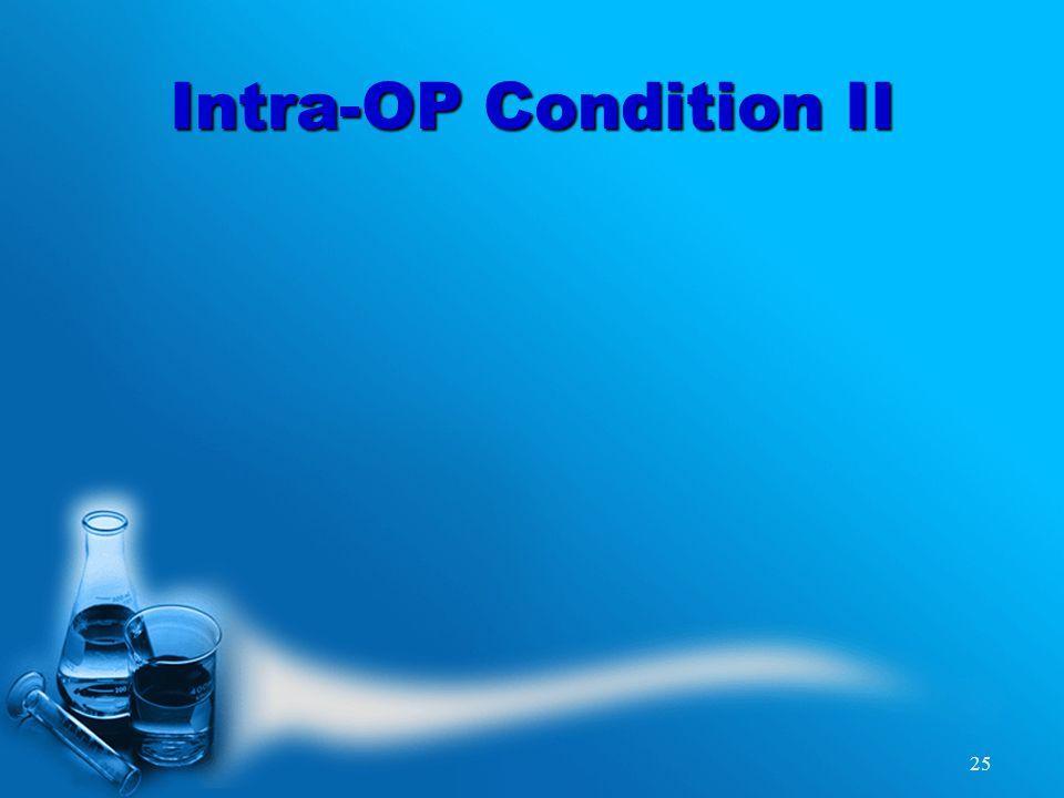 25 Intra-OP Condition II