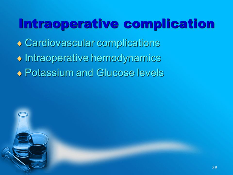 39 Intraoperative complication  Cardiovascular complications  Intraoperative hemodynamics  Potassium and Glucose levels