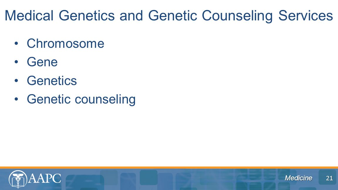 Medicine Chromosome Gene Genetics Genetic counseling Medical Genetics and Genetic Counseling Services 21