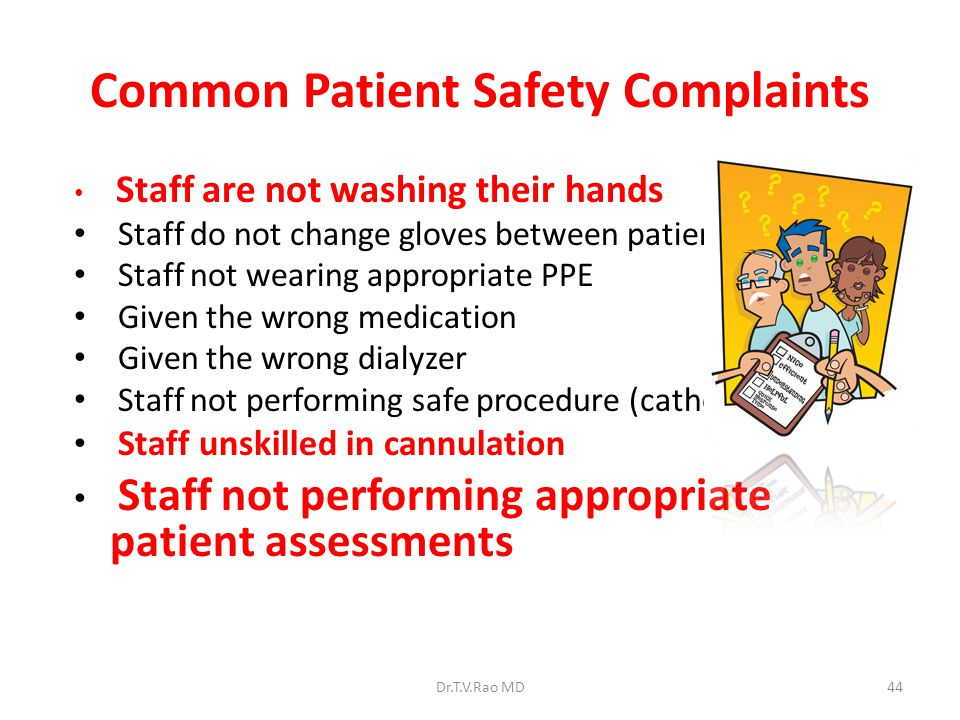 Common Patient Safety Complaints Staff are not washing their hands Staff do not change gloves between patients Staff not wearing appropriate PPE Given