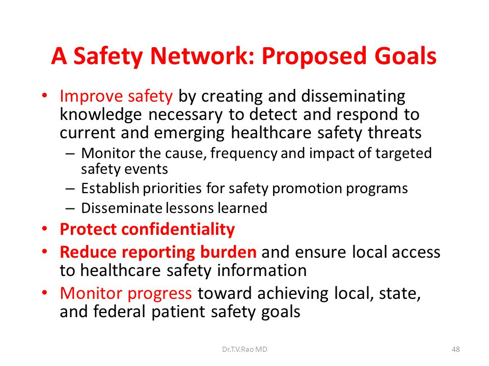 A Safety Network: Proposed Goals Improve safety by creating and disseminating knowledge necessary to detect and respond to current and emerging health