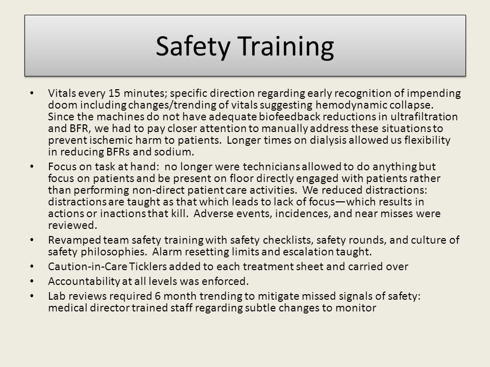 Safety Training Vitals every 15 minutes; specific direction regarding early recognition of impending doom including changes/trending of vitals suggesting hemodynamic collapse.