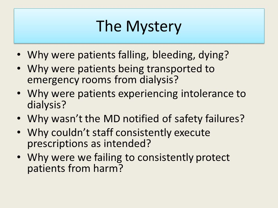 The Mystery Why were patients falling, bleeding, dying.