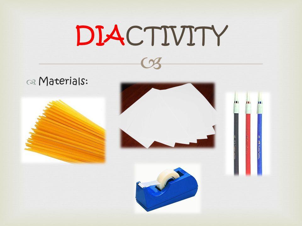   Materials: DIACTIVITY
