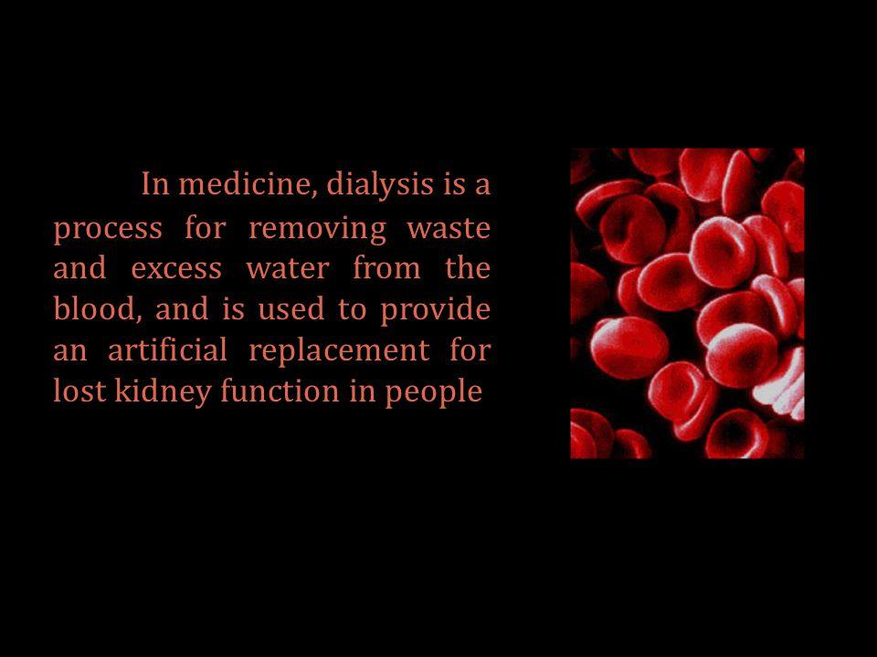 There are two main types of dialysis: hemodialysis peritoneal dialysis.