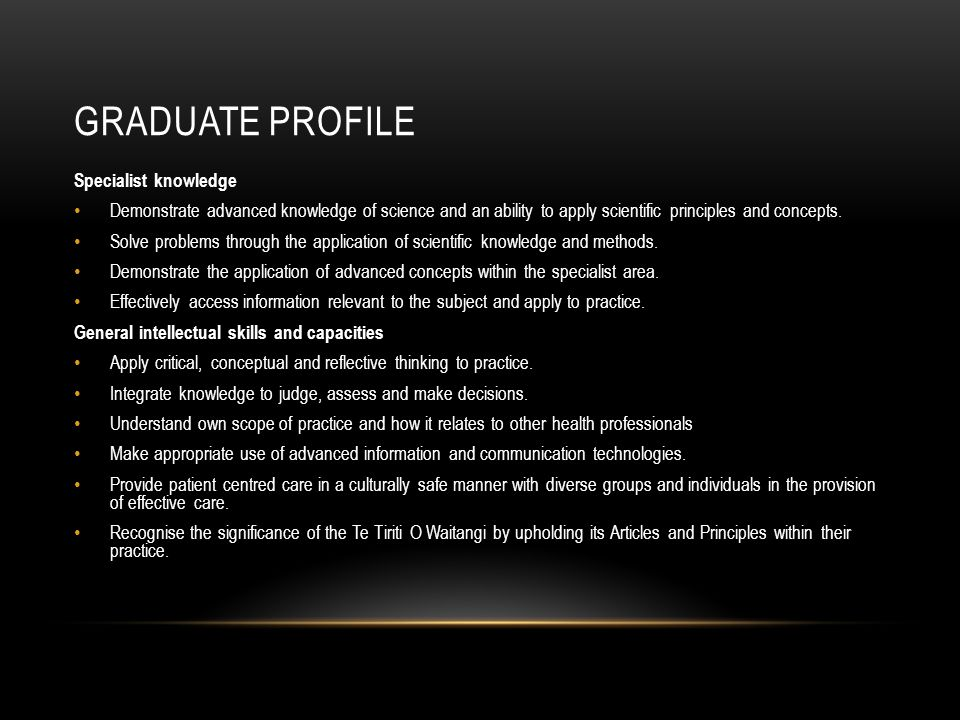 GRADUATE PROFILE Specialist knowledge Demonstrate advanced knowledge of science and an ability to apply scientific principles and concepts. Solve prob