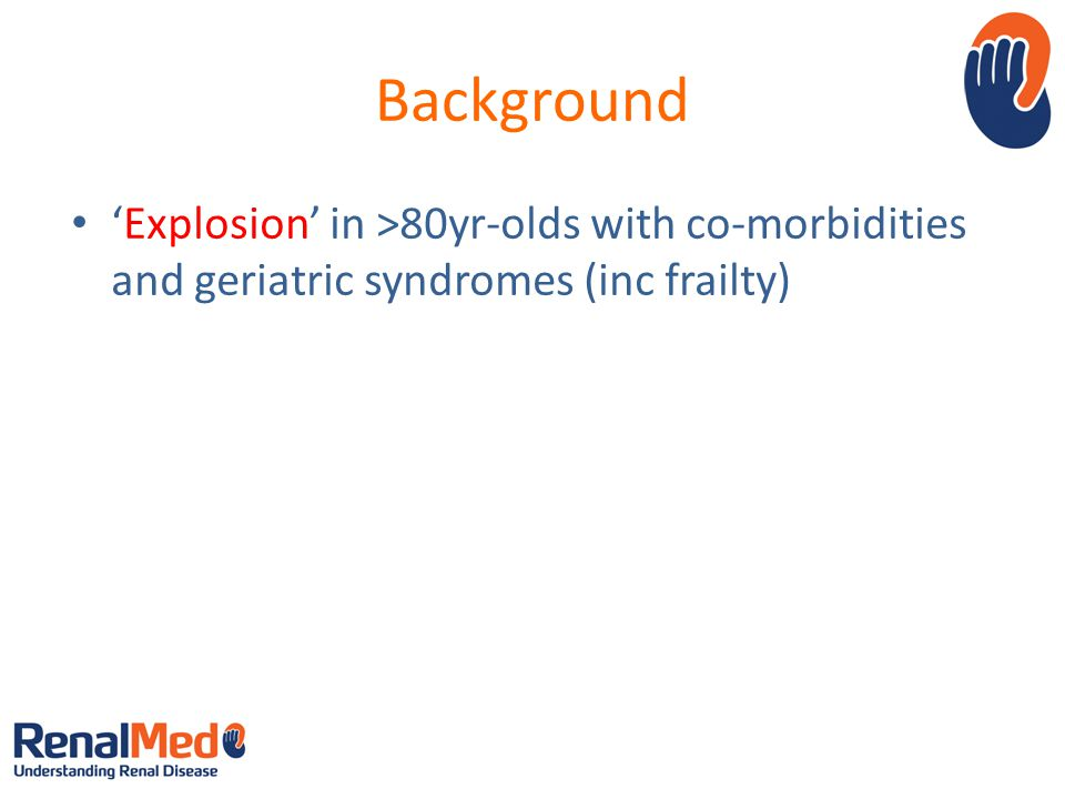 Background 'Explosion' in >80yr-olds with co-morbidities and geriatric syndromes (inc frailty)