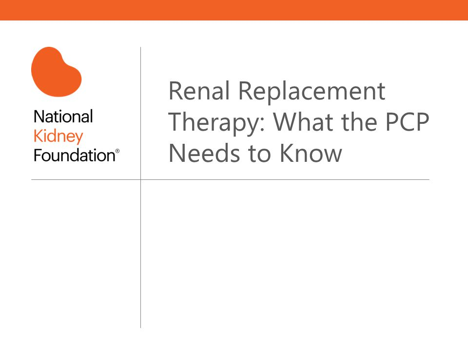 Renal Replacement Therapy: What the PCP Needs to Know