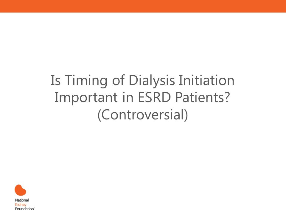Is Timing of Dialysis Initiation Important in ESRD Patients? (Controversial)