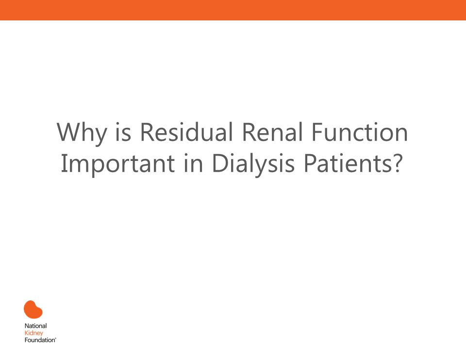 Why is Residual Renal Function Important in Dialysis Patients?