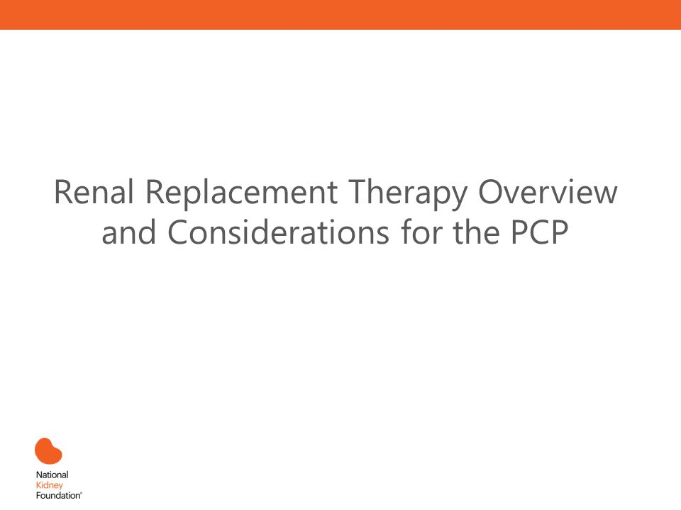 Renal Replacement Therapy Overview and Considerations for the PCP