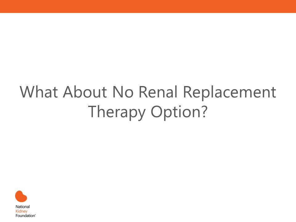 What About No Renal Replacement Therapy Option?