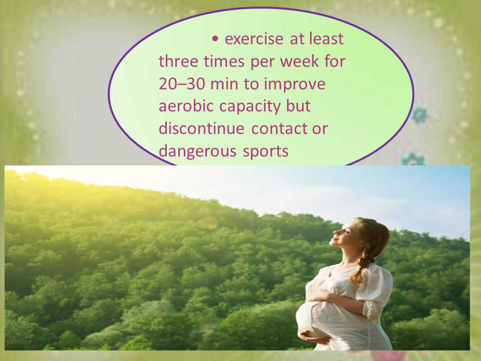 . The regular exerciser Guidelines for exercise in pregnancy (ACOG 2002) suggest that the woman who exercises regularly should: discuss her exercise programme with the obstetrician, GP, physiotherapist or midwife before continuing