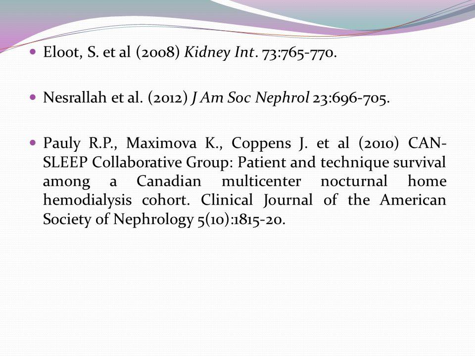 Eloot, S. et al (2008) Kidney Int. 73:765-770. Nesrallah et al.