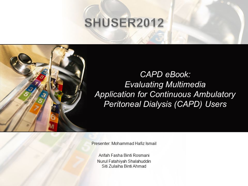 Abstract The main intention of this research is to evaluate the usefulness of CAPD eBook, which is an interactive multimedia application.