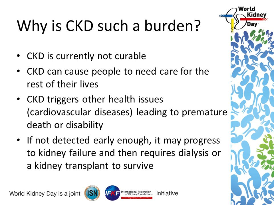 Why is CKD such a burden.