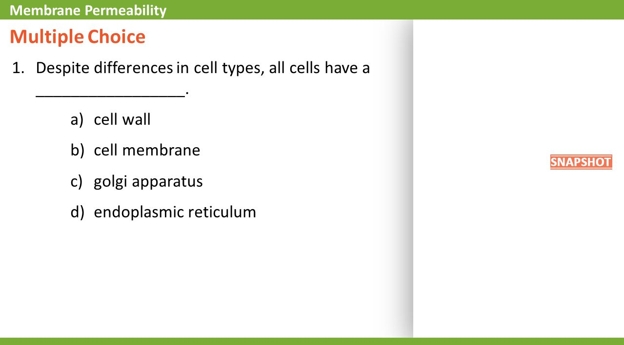 Multiple Choice 1.Despite differences in cell types, all cells have a _________________.