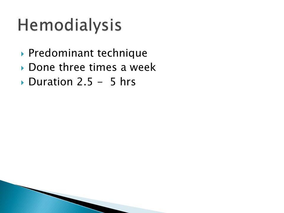Hemodialysis :  Arteriovenous fistula - long term  Arteriovenous shunt - short term  Temporary venous catheters – short term