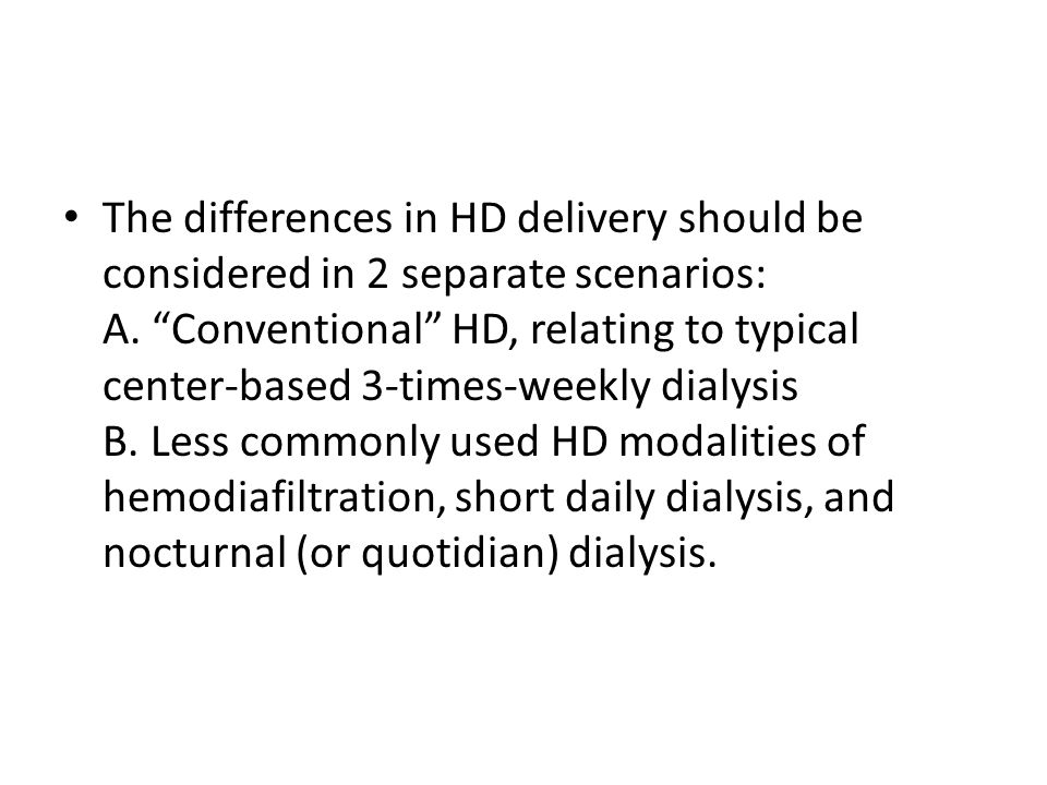 The differences in HD delivery should be considered in 2 separate scenarios: A.