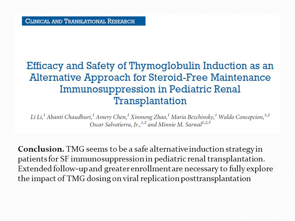 Conclusion. TMG seems to be a safe alternative induction strategy in patients for SF immunosuppression in pediatric renal transplantation. Extended fo