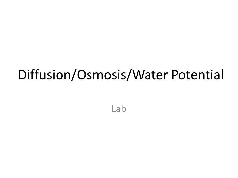 Diffusion/Osmosis/Water Potential Lab