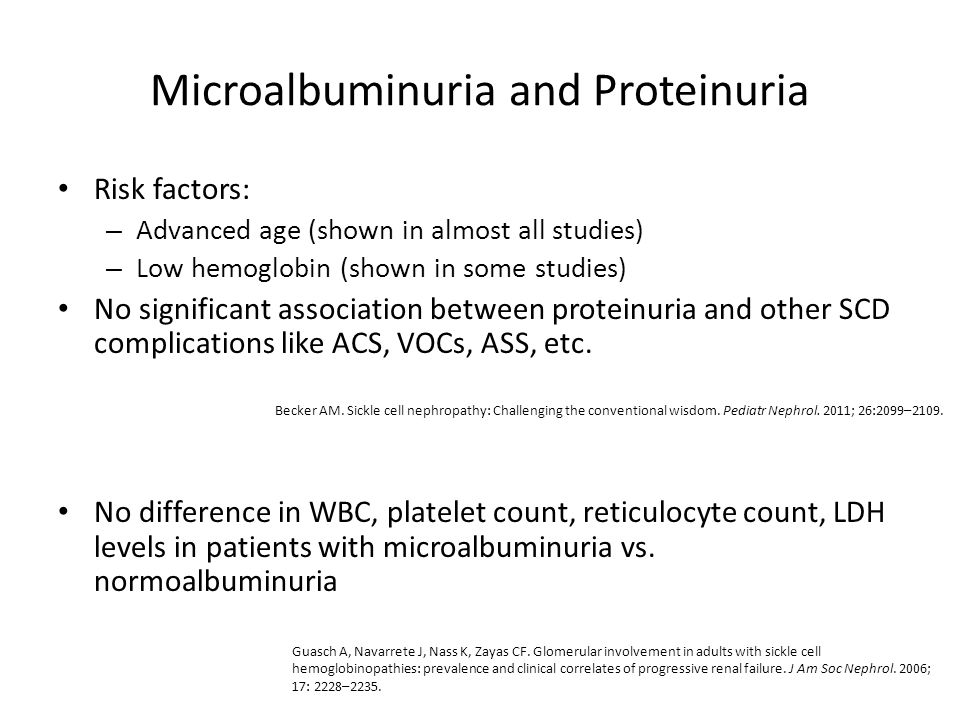 Microalbuminuria and Proteinuria Risk factors: – Advanced age (shown in almost all studies) – Low hemoglobin (shown in some studies) No significant as