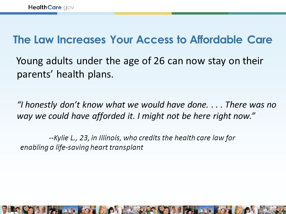 """Young adults under the age of 26 can now stay on their parents' health plans. """"I honestly don't know what we would have done.... There was no way we c"""