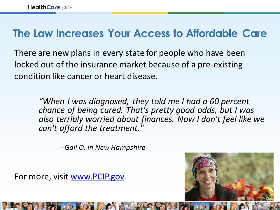 There are new plans in every state for people who have been locked out of the insurance market because of a pre-existing condition like cancer or hear