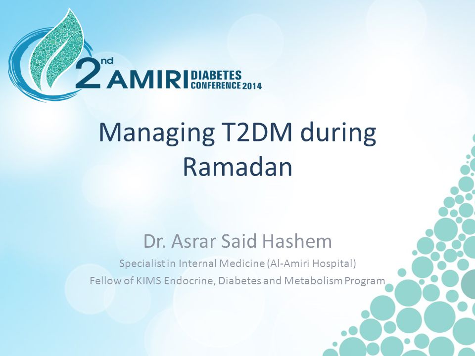 Managing T2DM during Ramadan Dr.