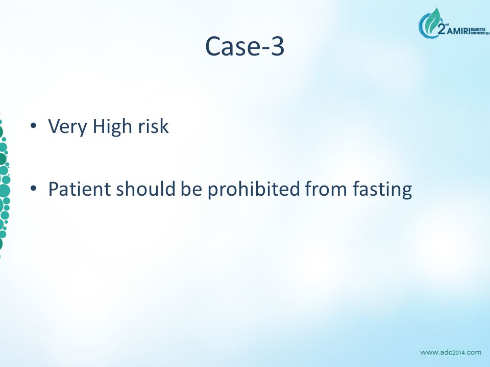 Case-3 Very High risk Patient should be prohibited from fasting
