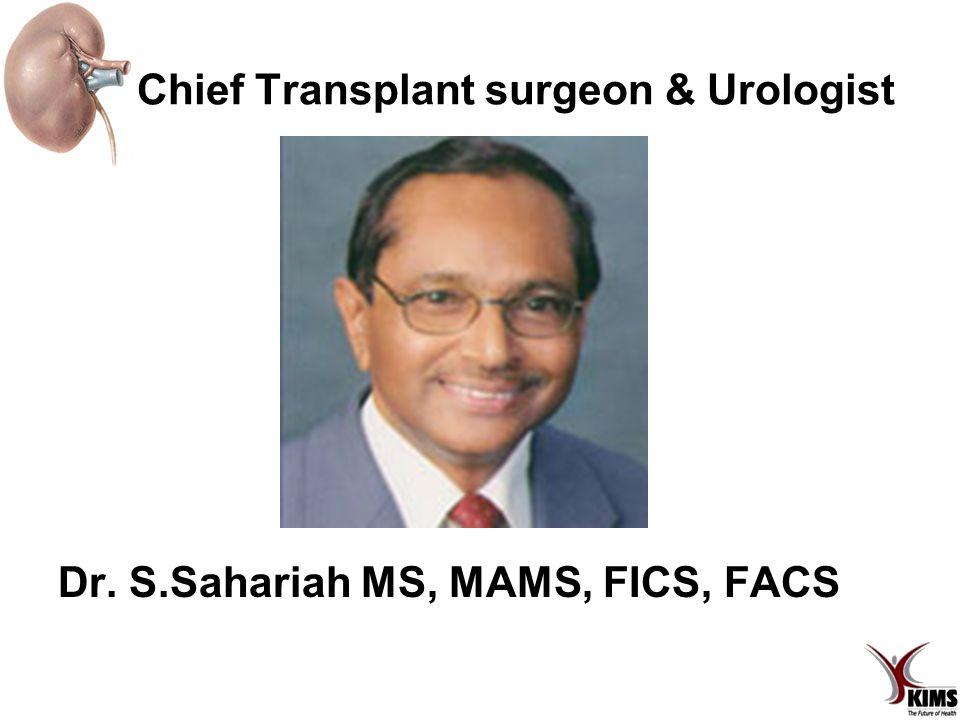 Chief Transplant surgeon & Urologist Dr. S.Sahariah MS, MAMS, FICS, FACS