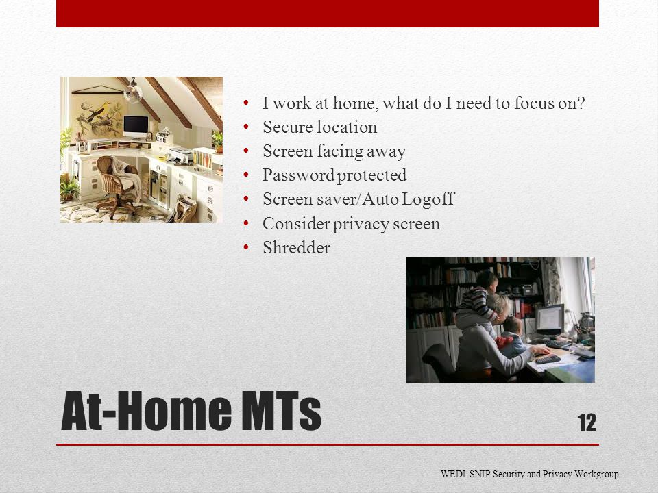 At-Home MTs I work at home, what do I need to focus on.