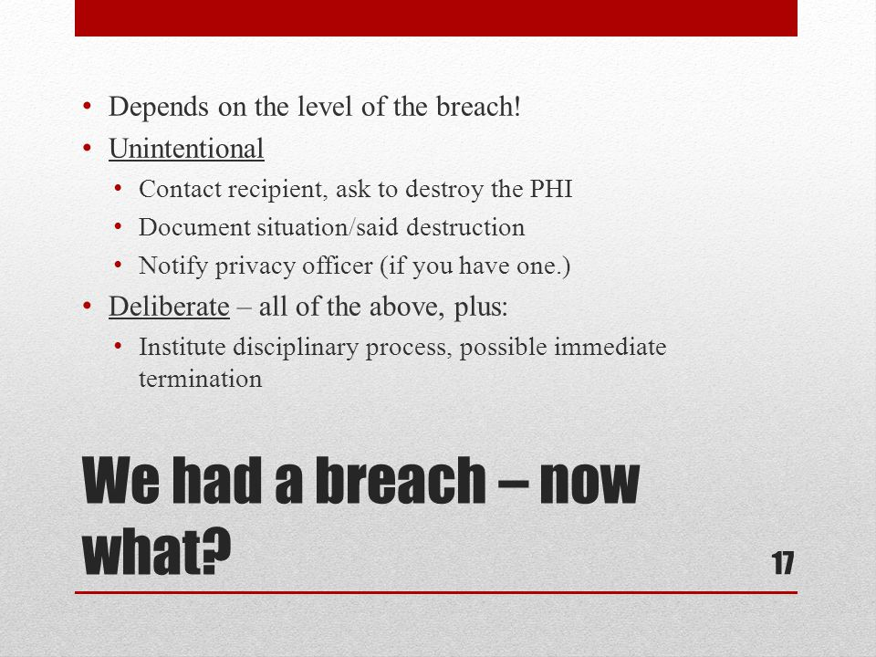 We had a breach – now what. Depends on the level of the breach.