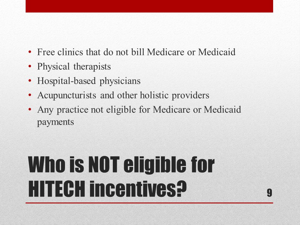 Who is NOT eligible for HITECH incentives.