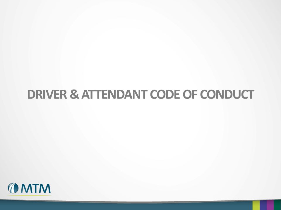 DRIVER & ATTENDANT CODE OF CONDUCT