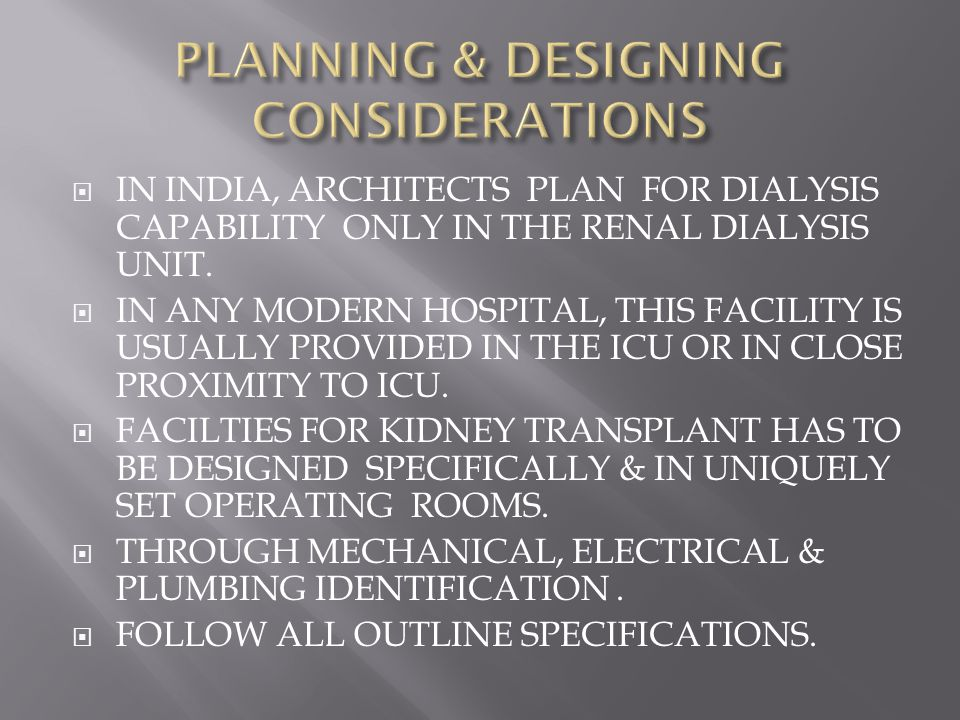  IN INDIA, ARCHITECTS PLAN FOR DIALYSIS CAPABILITY ONLY IN THE RENAL DIALYSIS UNIT.