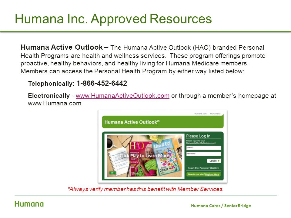 Humana Active Outlook – The Humana Active Outlook (HAO) branded Personal Health Programs are health and wellness services. These program offerings pro